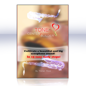Tone-Centre-Builder-saxophone-guide - tone development on the saxophone - learn to play the saxophone