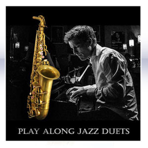 learn to play the saxophone - jazz Duets for saxophone play along album